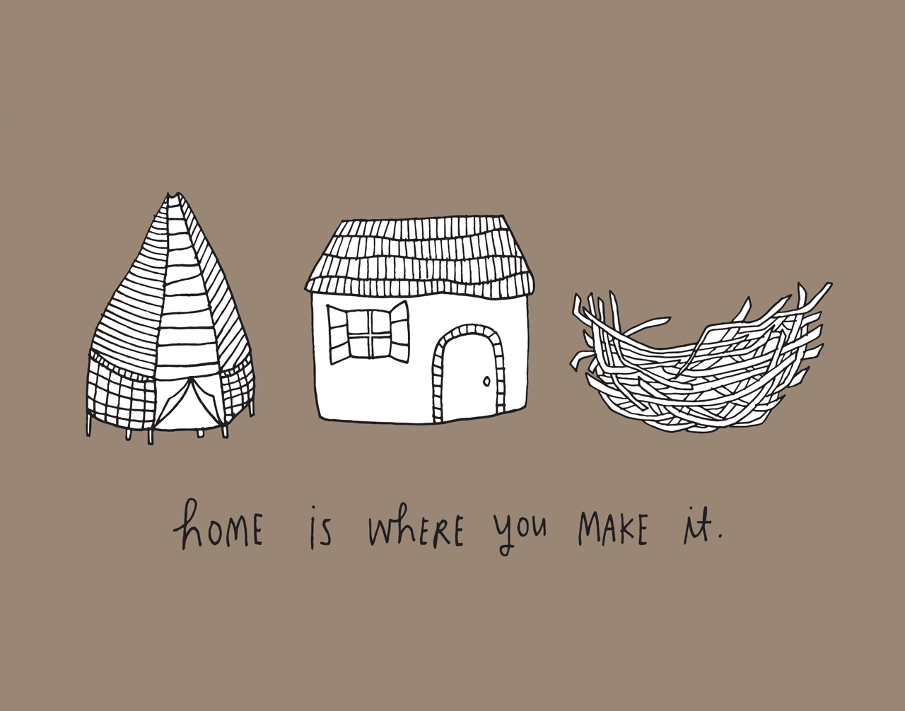 HOME-IS-WHERE-YOU-MAKE-IT
