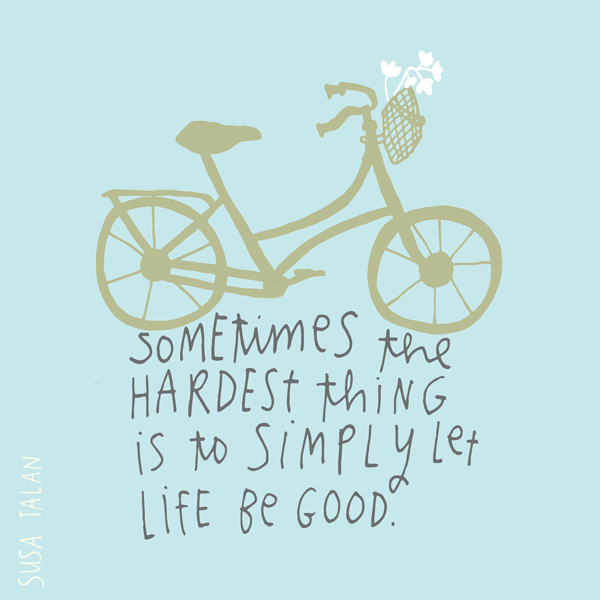 139-LET-LIFE-BE-GOOD